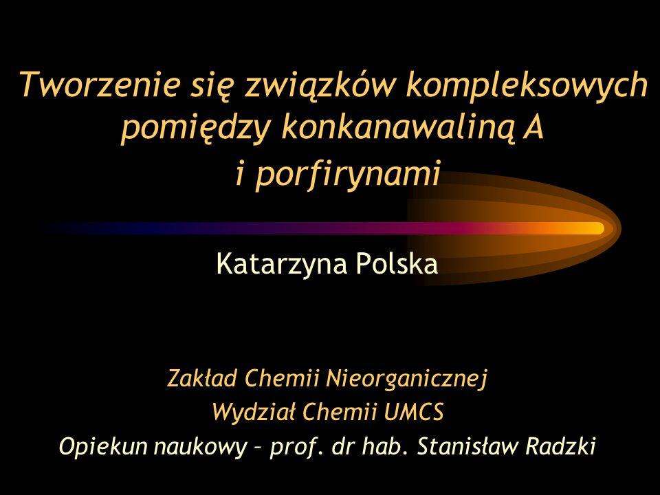 Katarzyna Polska Zakład Chemii Nieorganicznej Wydział Chemii UMCS Opiekun naukowy – prof. dr hab. Stanisław Radzki Tworzenie się związków kompleksowyc