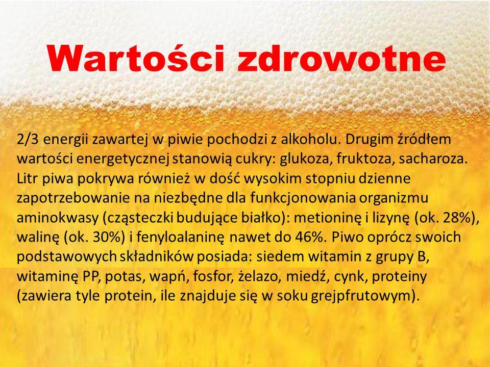 Wartości zdrowotne 2/3 energii zawartej w piwie pochodzi z alkoholu. Drugim źródłem wartości energetycznej stanowią cukry: glukoza, fruktoza, sacharoz