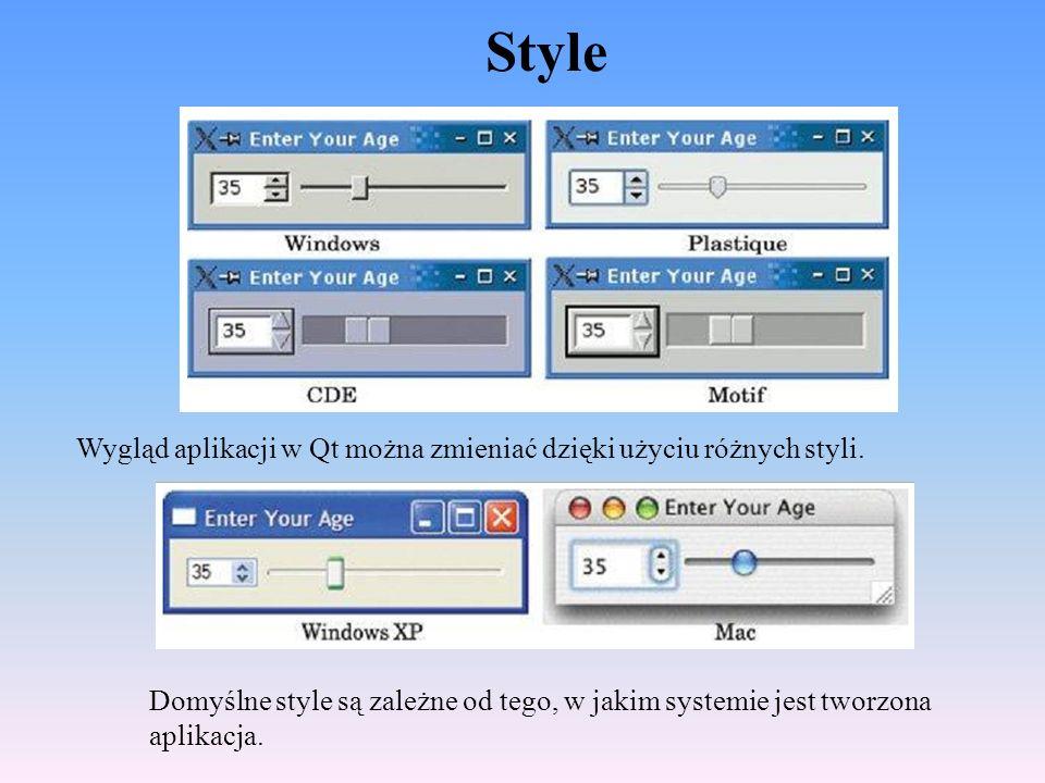 Style Wygląd aplikacji w Qt można zmieniać dzięki użyciu różnych styli. Domyślne style są zależne od tego, w jakim systemie jest tworzona aplikacja.