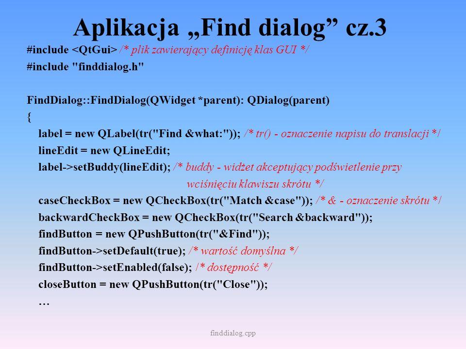 Aplikacja Find dialog cz.3 #include /* plik zawierający definicję klas GUI */ #include