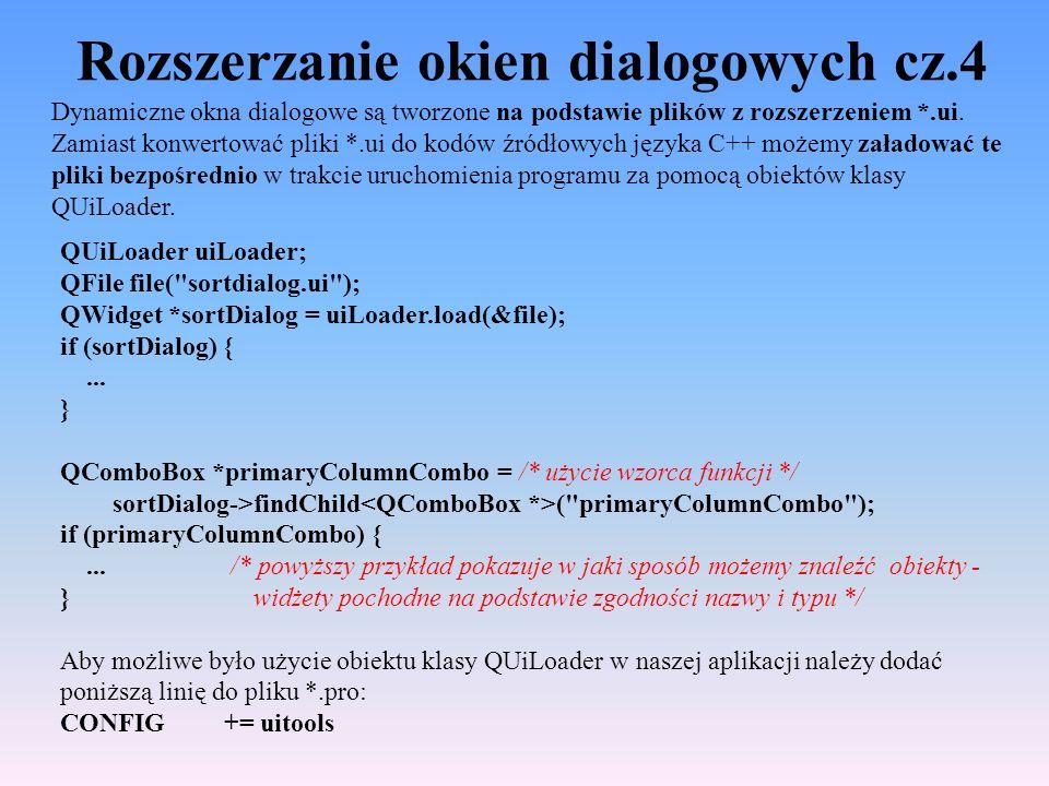 Rozszerzanie okien dialogowych cz.4 Dynamiczne okna dialogowe są tworzone na podstawie plików z rozszerzeniem *.ui. Zamiast konwertować pliki *.ui do