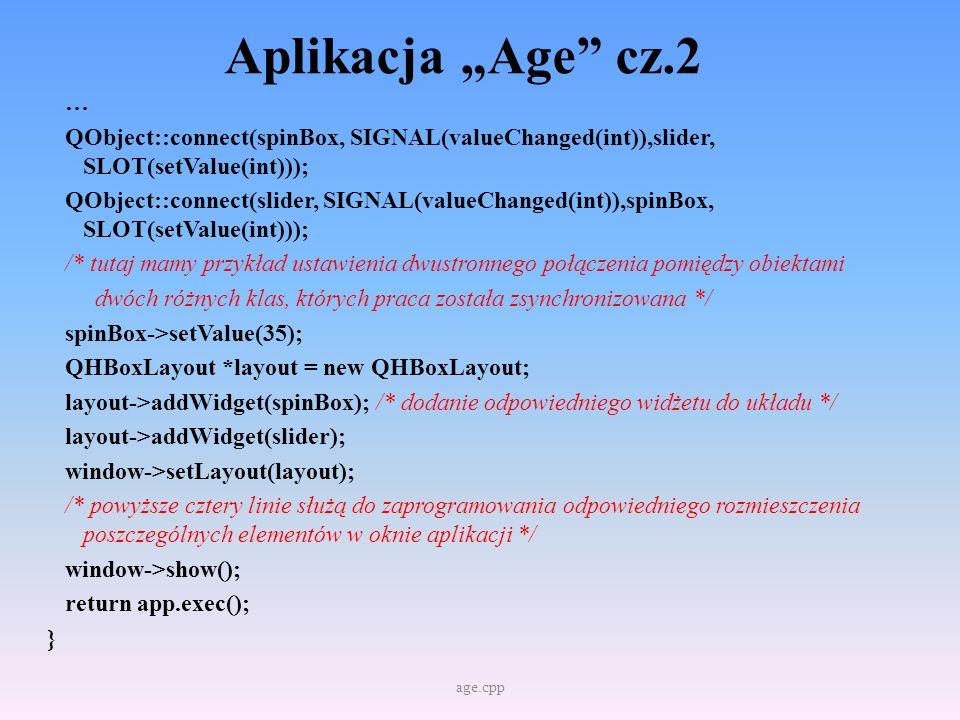 Aplikacja Age cz.3 Rysunek ten pokazuje zależności pomiędzy obiektem klasy QSpinBox i QSlider.