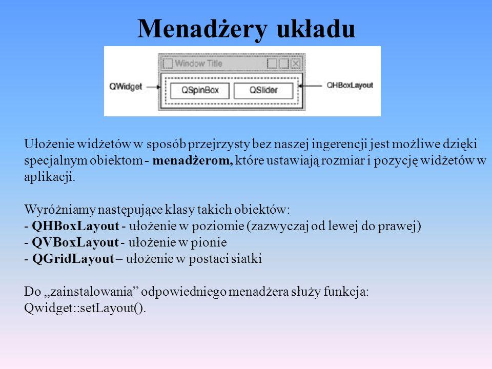 Wbudowane widżety cz.3 Qt zawiera również kilka prostych widżetów, które służą wyłącznie do wyświetlania informacji: - QLabel - jest najważniejszy ze wszystkich widżetów tego typu; może być użyty do wyświetlania zwykłego tekstu a także obrazków (użycie HTML) - QTextBrowser - bazuje na kodzie HTML (obsługa tabel, obrazków, list itp.) - QProgressBar - ukazanie postępu