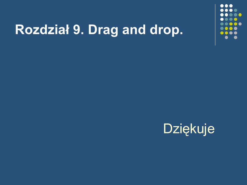 Rozdział 9. Drag and drop. Dziękuje
