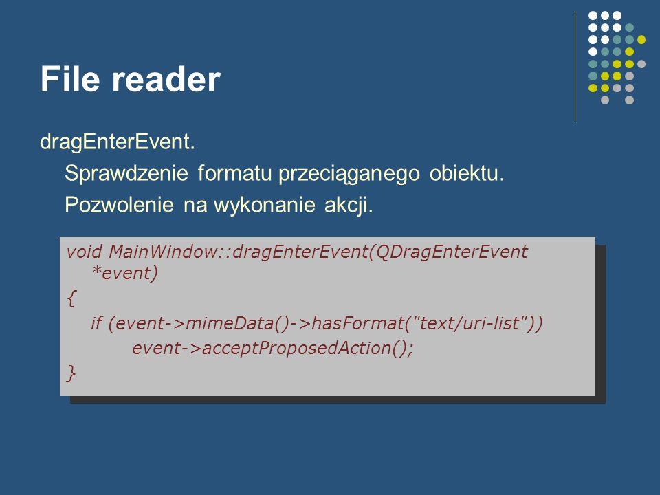 File reader dragEnterEvent. Sprawdzenie formatu przeciąganego obiektu. Pozwolenie na wykonanie akcji. void MainWindow::dragEnterEvent(QDragEnterEvent