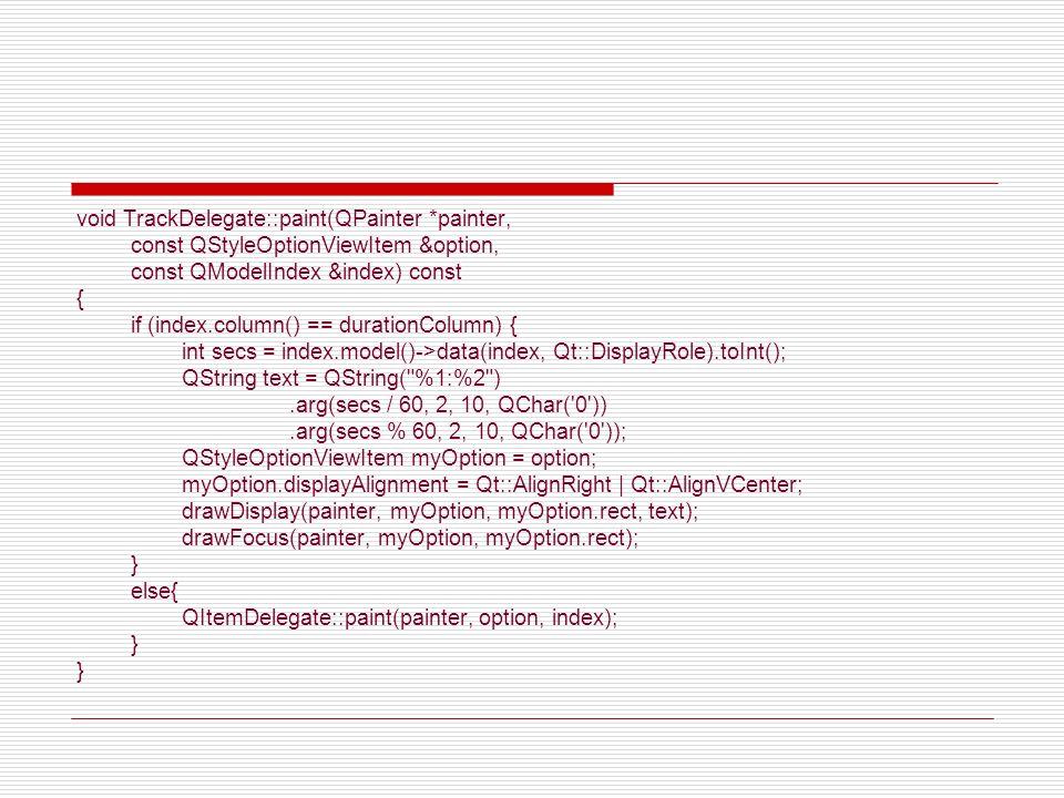 void TrackDelegate::paint(QPainter *painter, const QStyleOptionViewItem &option, const QModelIndex &index) const { if (index.column() == durationColum