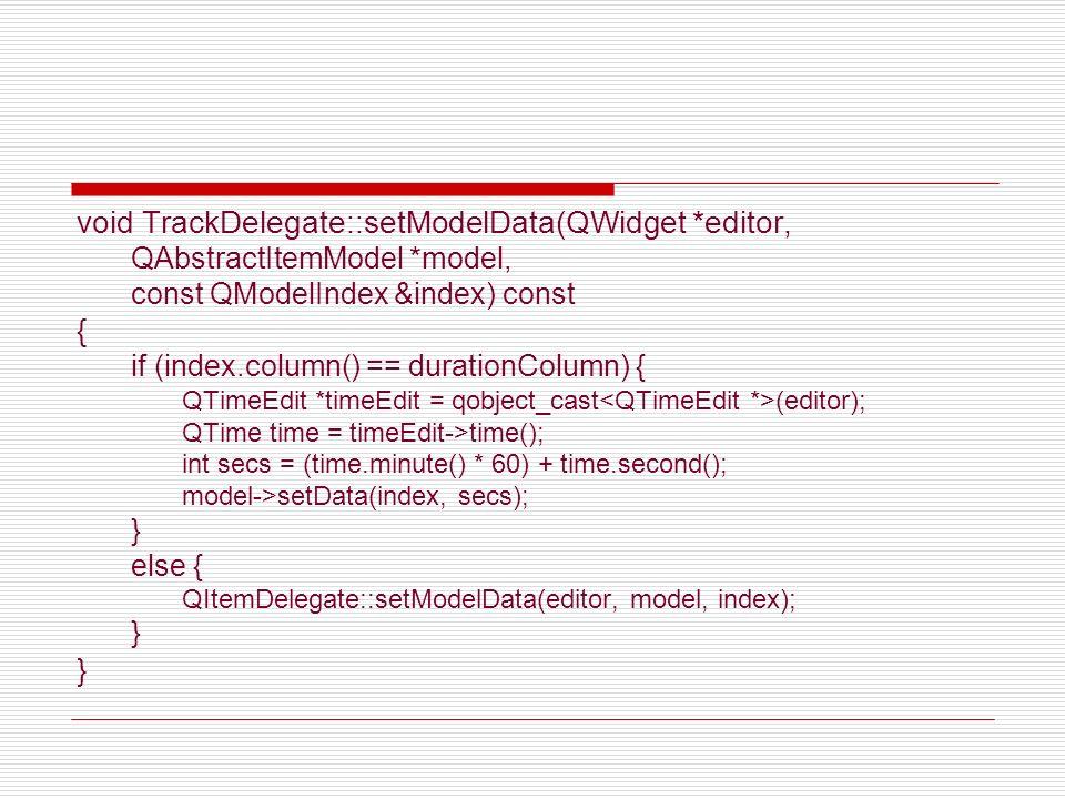 void TrackDelegate::setModelData(QWidget *editor, QAbstractItemModel *model, const QModelIndex &index) const { if (index.column() == durationColumn) {