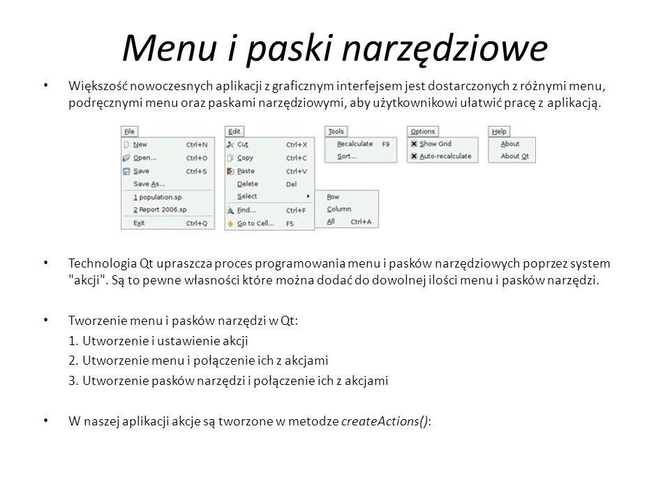 Menu i paski narzędziowe Większość nowoczesnych aplikacji z graficznym interfejsem jest dostarczonych z różnymi menu, podręcznymi menu oraz paskami na