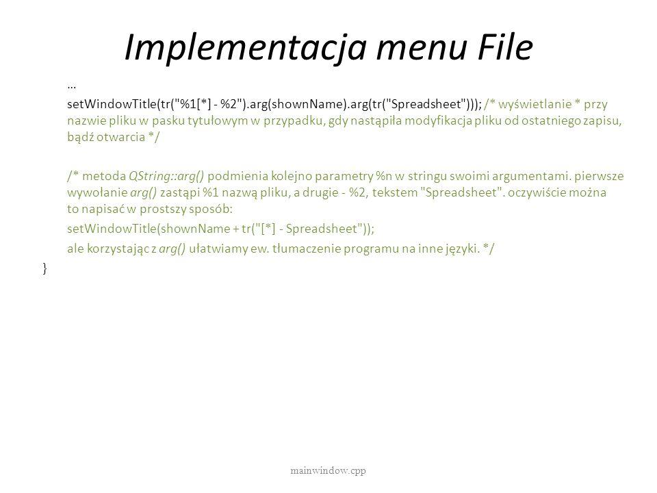 Implementacja menu File mainwindow.cpp … setWindowTitle(tr(