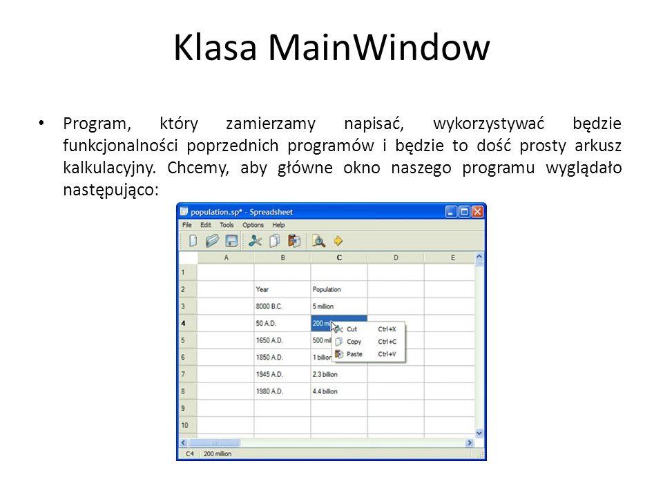 Klasa MainWindow Program, który zamierzamy napisać, wykorzystywać będzie funkcjonalności poprzednich programów i będzie to dość prosty arkusz kalkulac