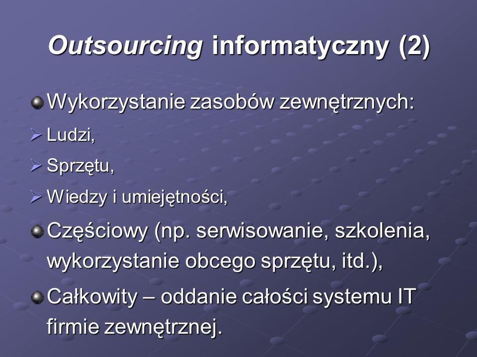 Outsourcing informatyczny (3) Jednym z wariantów jest przeniesienie części zasobów sprzętowych przedsiębiorstwa do lokalizacji usługodawcy, Obecnie usługi kolokacji zasobów stają się coraz bardziej powszechne, Powstają duże centra komputerowe oferujące wszystkie usługi związane z wykorzystaniem zasobów serwerów usługobiorcy, Centra takie nazywane są Data Center i są dostępne praktycznie w każdej lokalizacji na świecie.