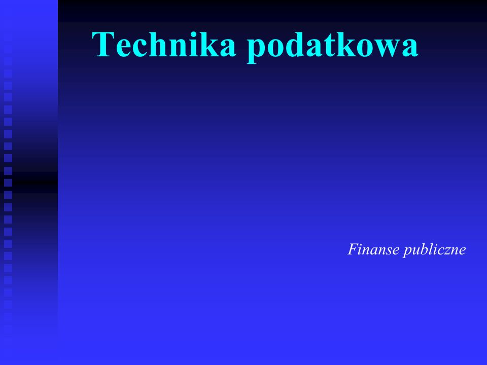 Technika podatkowa Finanse publiczne