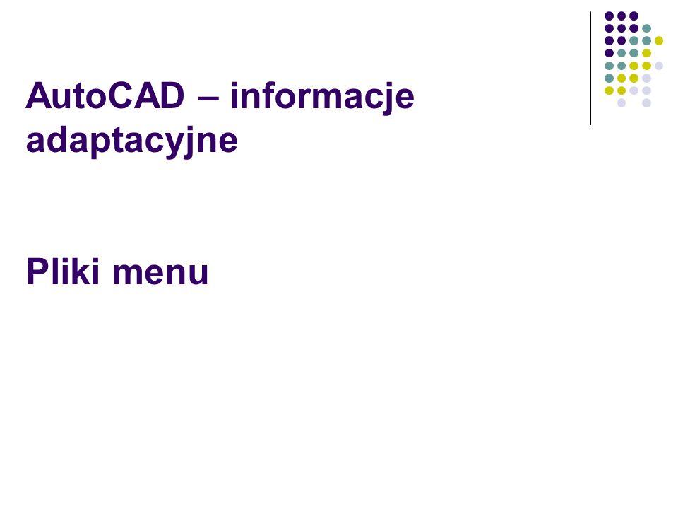 AutoCAD – informacje adaptacyjne Pliki menu