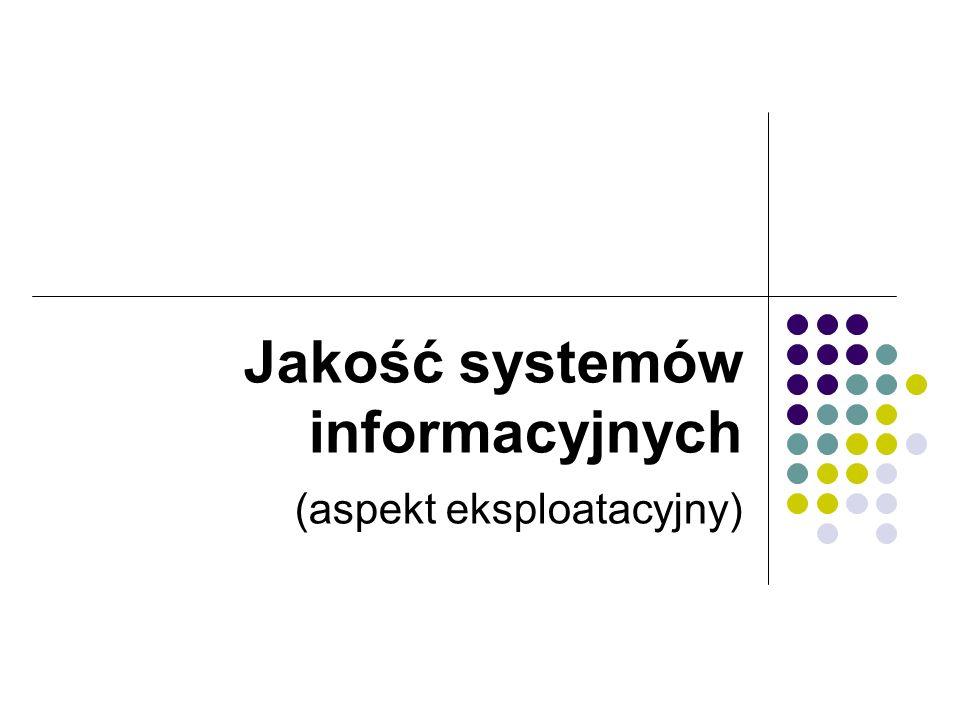 Jakość systemów informacyjnych (aspekt eksploatacyjny)