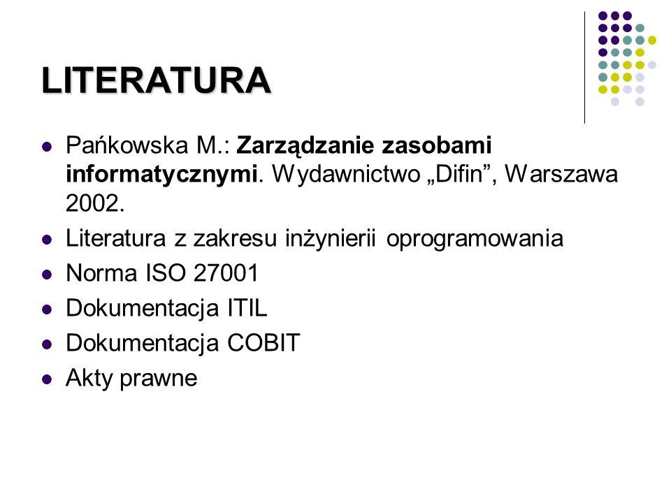 LITERATURA Pańkowska M.: Zarządzanie zasobami informatycznymi. Wydawnictwo Difin, Warszawa 2002. Literatura z zakresu inżynierii oprogramowania Norma