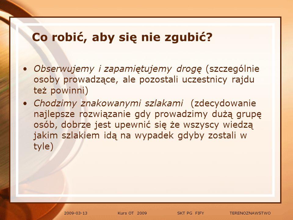 Kurs OT 2009 SKT PG FIFY TERENOZNAWSTWO2009-03-13 Oznaczenia na szlakach