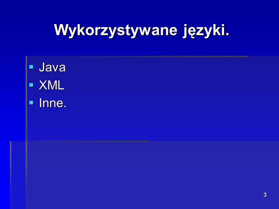 3 Wykorzystywane języki. Java Java XML XML Inne. Inne.