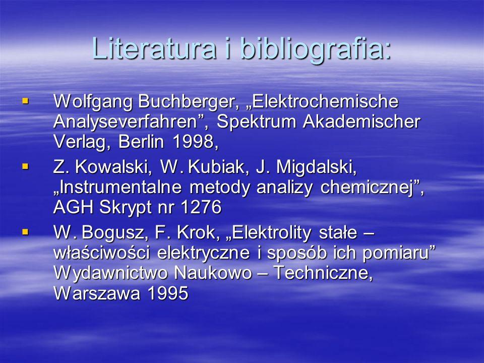 Literatura i bibliografia: Wolfgang Buchberger, Elektrochemische Analyseverfahren, Spektrum Akademischer Verlag, Berlin 1998, Wolfgang Buchberger, Ele