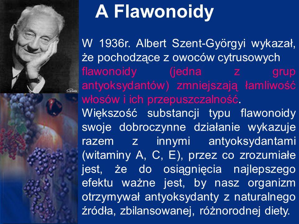 A Flawonoidy W 1936r. Albert Szent-Györgyi wykazał, że pochodzące z owoców cytrusowych flawonoidy (jedna z grup antyoksydantów) zmniejszają łamliwość