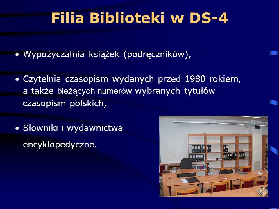 Filia Biblioteki w DS-4 Wypożyczalnia książek (podręczników), Czytelnia czasopism wydanych przed 1980 rokiem, a także bieżących numerów wybranych tytułów czasopism polskich, Słowniki i wydawnictwa encyklopedyczne.