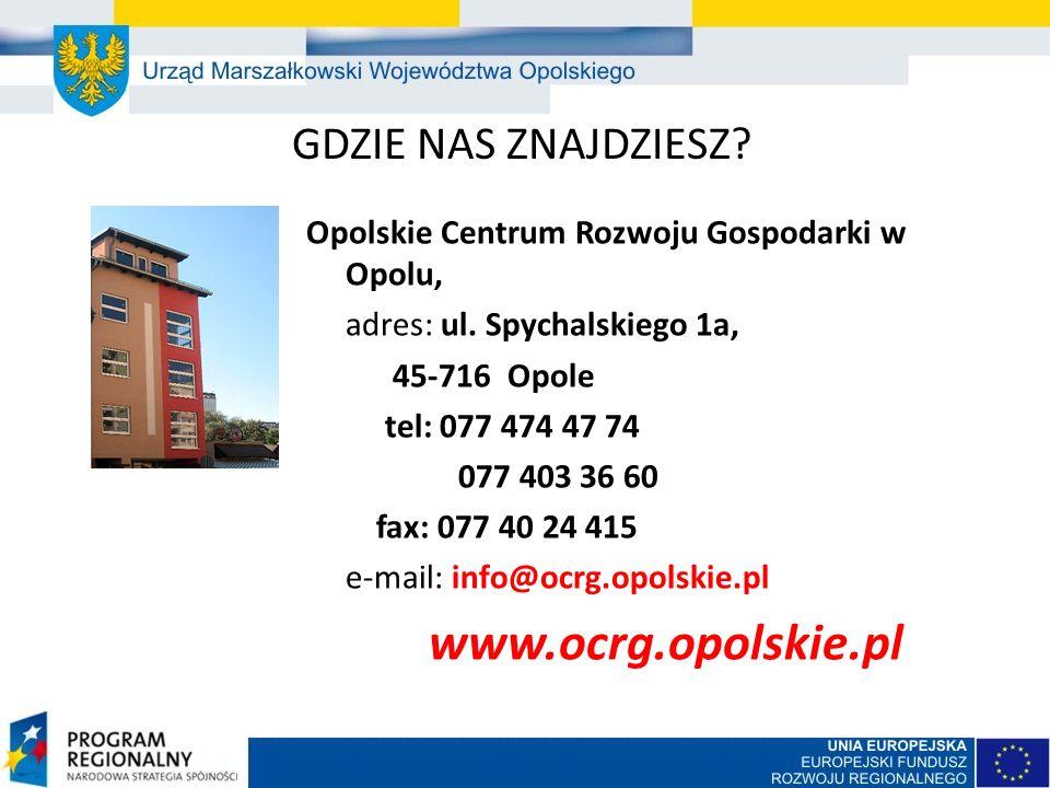 GDZIE NAS ZNAJDZIESZ. Opolskie Centrum Rozwoju Gospodarki w Opolu, adres: ul.