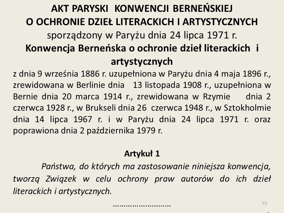 AKT PARYSKI KONWENCJI BERNEŃSKIEJ O OCHRONIE DZIEŁ LITERACKICH I ARTYSTYCZNYCH sporządzony w Paryżu dnia 24 lipca 1971 r. Konwencja Berneńska o ochron