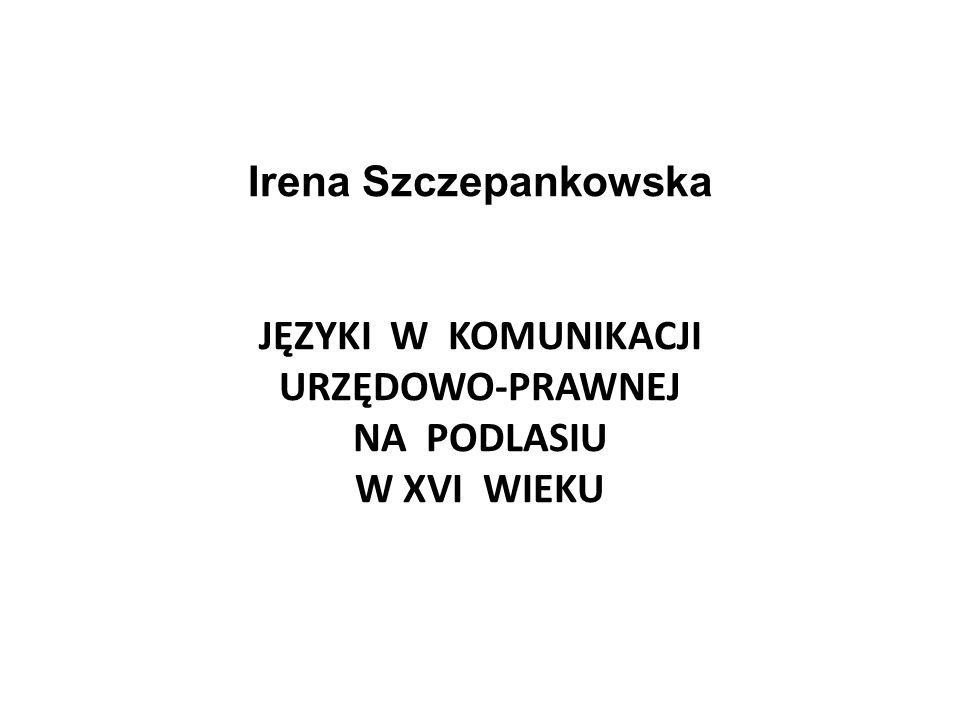 Od XVI w., zwłaszcza po unii lubelskiej wraz z masowym napływem Polaków, ale także na skutek przybierającego na sile procesu polonizacji szlachty litewsko-ruskiej następuje zdecydowana ekspansja polszczyzny we wszystkich sferach życia wyższych warstw społecznych Wielkiego Księstwa Litewskiego (możnowładztwa, szlachty, mieszczaństwa).