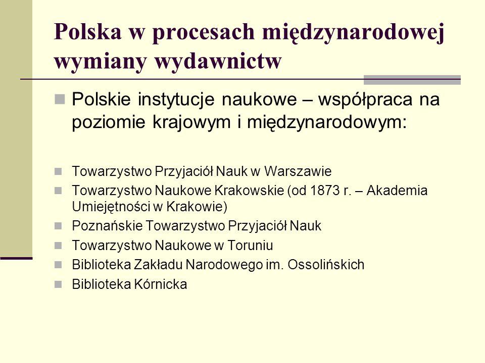 Polska w procesach międzynarodowej wymiany wydawnictw Polskie instytucje naukowe – współpraca na poziomie krajowym i międzynarodowym: Towarzystwo Przy