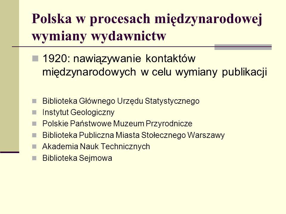 Polska w procesach międzynarodowej wymiany wydawnictw 1920: nawiązywanie kontaktów międzynarodowych w celu wymiany publikacji Biblioteka Głównego Urzę