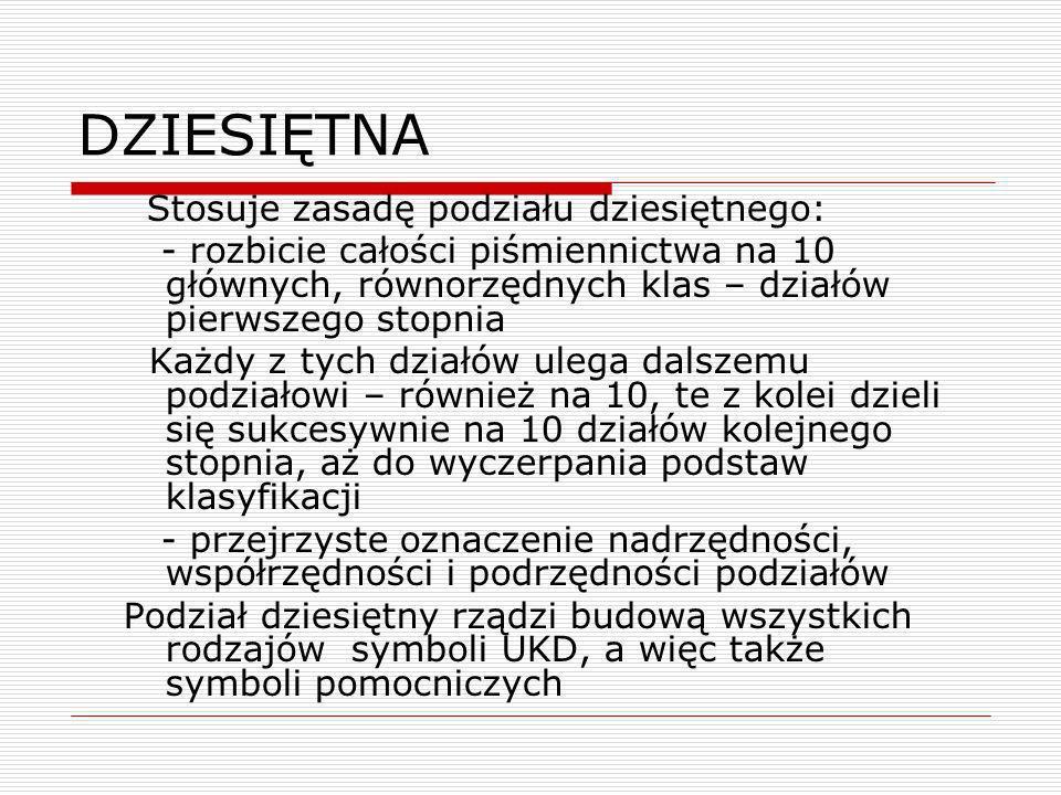 UKD w Polsce Lata 90-te w Polsce to odejście wielu bibliotek od UKD, z powodu opinii o : - anachroniczności, - nieprzystawalności do współczesnej wiedzy - nieprzydatności w systemach skomputeryzowanych Był to niewątpliwie skutek zbieżności dwu faktów: - automatyzacji katalogów i - opublikowania nowych tablic UKD, uwzględniających gruntowne rewizje.