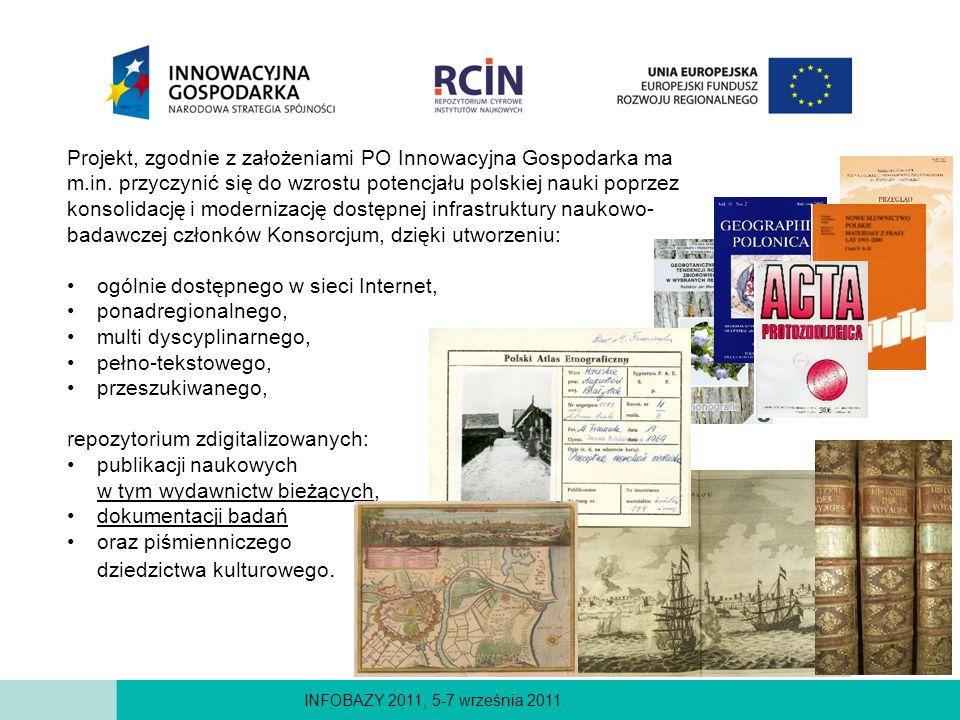 INFOBAZY 2011, 5-7 września 2011. Projekt, zgodnie z założeniami PO Innowacyjna Gospodarka ma m.in. przyczynić się do wzrostu potencjału polskiej nauk