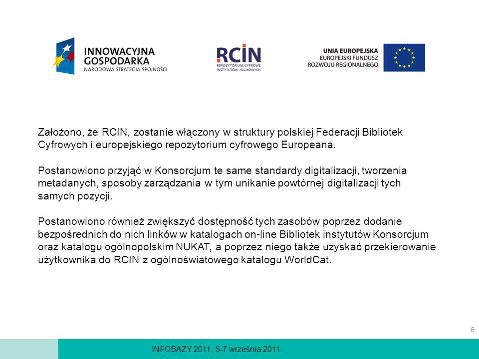 INFOBAZY 2011, 5-7 września 2011. Założono, że RCIN, zostanie włączony w struktury polskiej Federacji Bibliotek Cyfrowych i europejskiego repozytorium