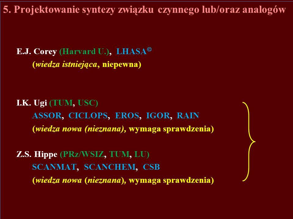 5.Projektowanie syntezy związku czynnego lub/oraz analogów E.J.
