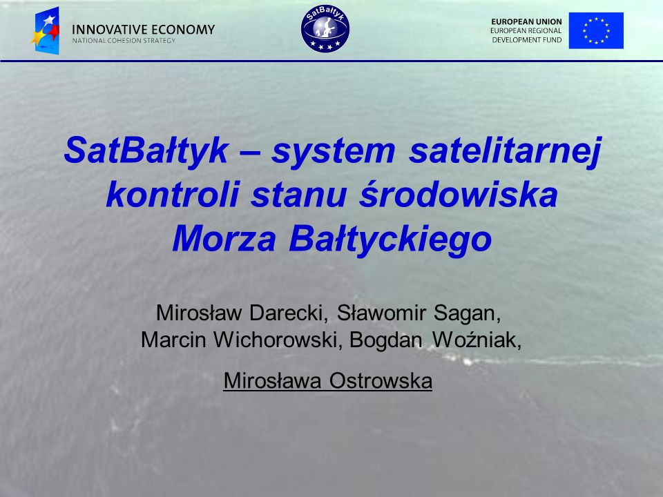 - Buoys - Coastal stations Data center Hydro-bio-optical models Worldwide Schemat poglądowy systemu SatBałtyk