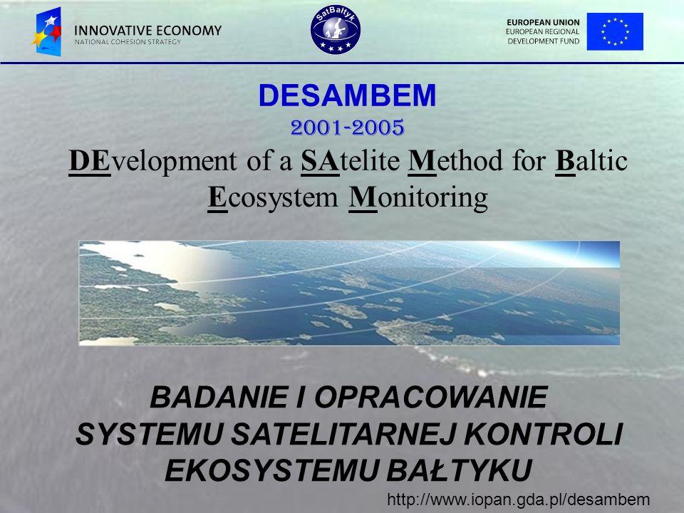 DESAMBEM 2001-2005 DEvelopment of a SAtelite Method for Baltic Ecosystem Monitoring BADANIE I OPRACOWANIE SYSTEMU SATELITARNEJ KONTROLI EKOSYSTEMU BAŁ