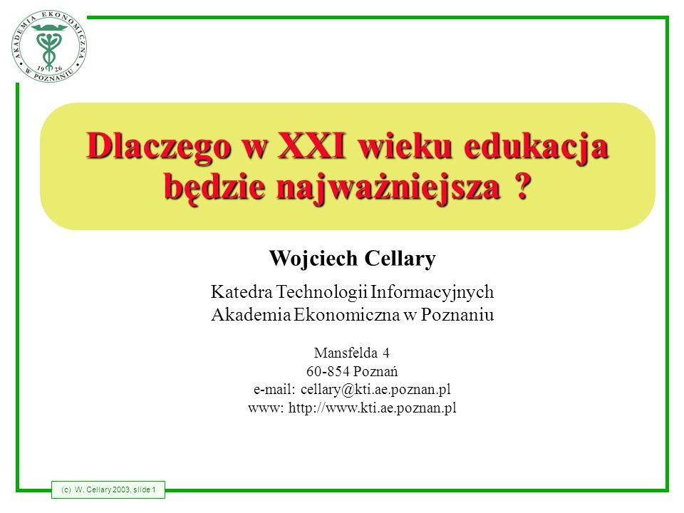 Wojciech Cellary Katedra Technologii Informacyjnych Akademia Ekonomiczna w Poznaniu Mansfelda 4 60-854 Poznań e-mail: cellary@kti.ae.poznan.pl www: ht