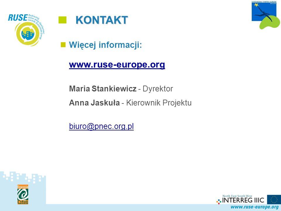 Polska Sieć KONTAKT Więcej informacji: www.ruse-europe.org Maria Stankiewicz - Dyrektor Anna Jaskuła - Kierownik Projektu biuro@pnec.org.pl
