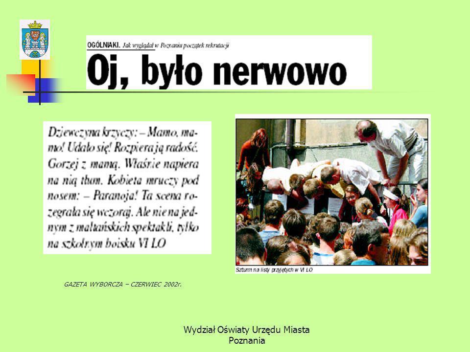 Wydział Oświaty Urzędu Miasta Poznania GAZETA WYBORCZA – CZERWIEC 2002r.