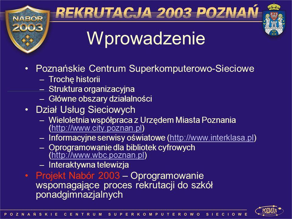 Wprowadzenie Poznańskie Centrum Superkomputerowo-Sieciowe –Trochę historii –Struktura organizacyjna –Główne obszary działalności Dział Usług Sieciowyc