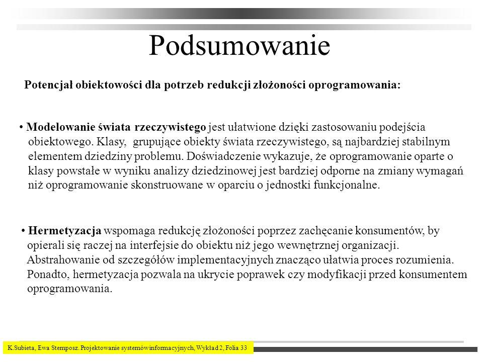 K.Subieta, Ewa Stemposz. Projektowanie systemów informacyjnych, Wykład 2, Folia 33 Podsumowanie Potencjał obiektowości dla potrzeb redukcji złożoności