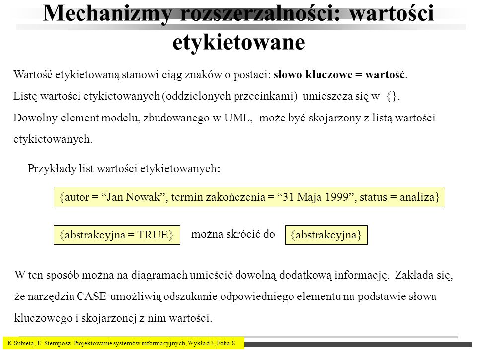 K.Subieta, E. Stemposz. Projektowanie systemów informacyjnych, Wykład 3, Folia 8 Mechanizmy rozszerzalności: wartości etykietowane Wartość etykietowan