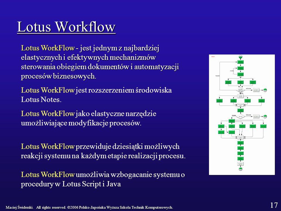 Lotus Workflow LotusWorkFlow - jest jednym z najbardziej elastycznych i efektywnych mechanizmów sterowania obiegiem dokumentów i automatyzacji procesów biznesowych.