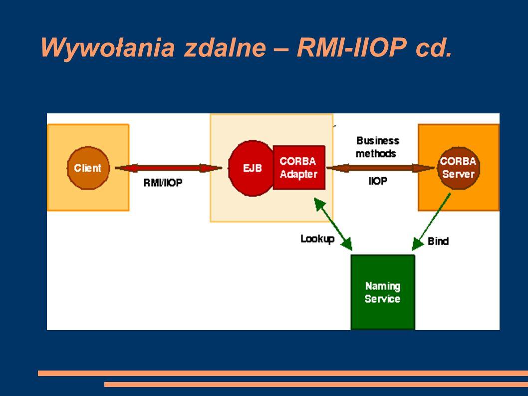 Wywołania zdalne – RMI-IIOP cd.