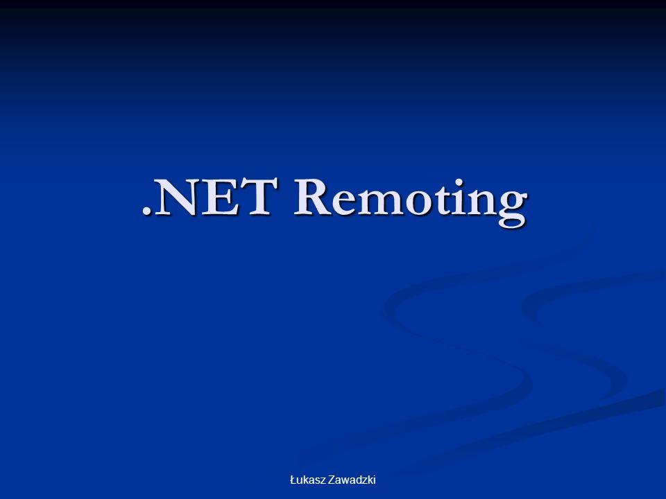 Plan prezentacji Co to jest.NET Remoting Co to jest.NET Remoting Definicja AppDomain Definicja AppDomain Typy zdalnych obiektów Typy zdalnych obiektów Sposoby przekazywania obiektów(MBV i MBR) Sposoby przekazywania obiektów(MBV i MBR) Formatery serializacji Formatery serializacji Dwa sposoby tworzenia aplikacji(konfigruacja z XML i konfiguracja z poziomu kodu) Dwa sposoby tworzenia aplikacji(konfigruacja z XML i konfiguracja z poziomu kodu) Zarządzanie stanem zdalnego obiektu Zarządzanie stanem zdalnego obiektu