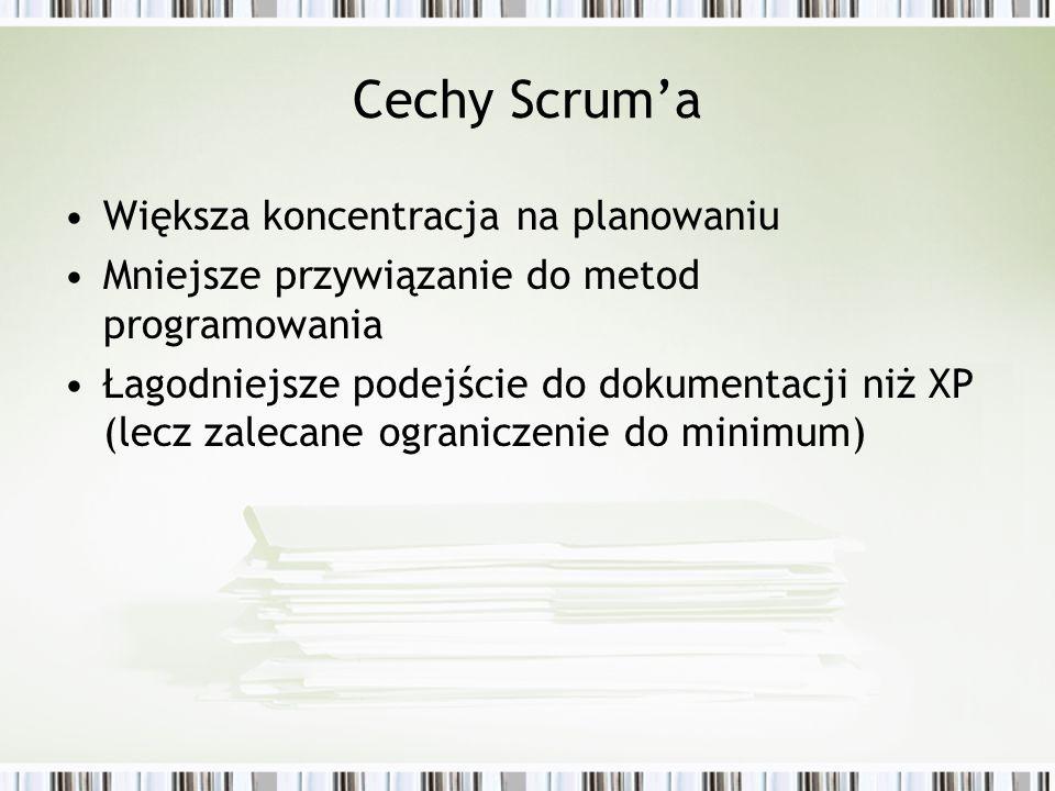 Cechy Scruma Większa koncentracja na planowaniu Mniejsze przywiązanie do metod programowania Łagodniejsze podejście do dokumentacji niż XP (lecz zalec