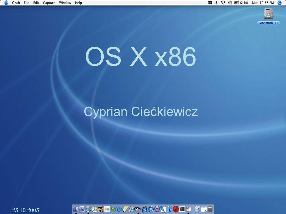 OS X x86 Cyprian Ciećkiewicz 25.10.2005