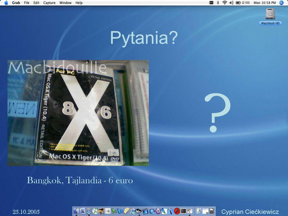 Pytania? 25.10.2005 Cyprian Ciećkiewicz ? Bangkok, Tajlandia - 6 euro