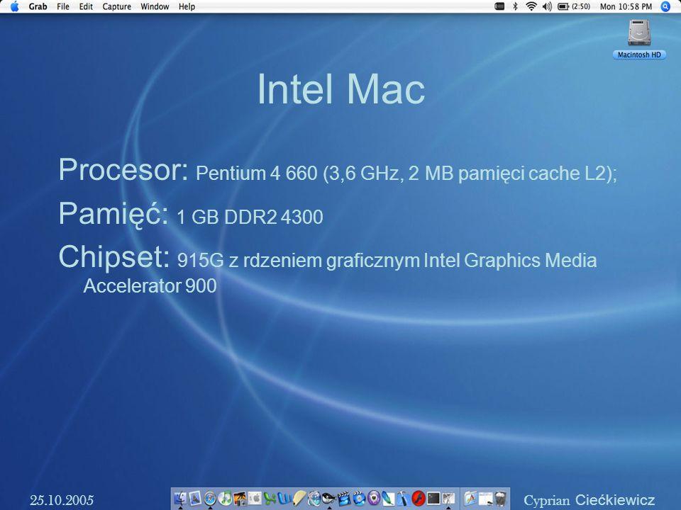 Intel Mac Procesor: Pentium 4 660 (3,6 GHz, 2 MB pamięci cache L2); Pamięć: 1 GB DDR2 4300 Chipset: 915G z rdzeniem graficznym Intel Graphics Media Ac