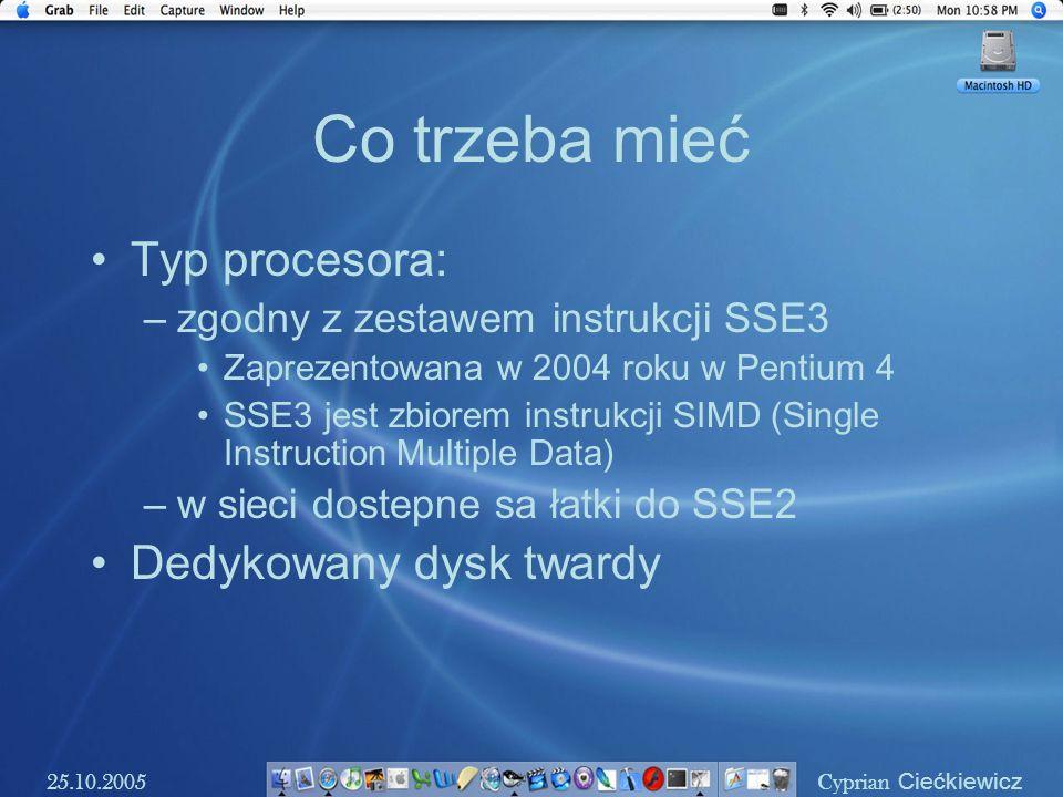 Co trzeba mieć Typ procesora: –zgodny z zestawem instrukcji SSE3 Zaprezentowana w 2004 roku w Pentium 4 SSE3 jest zbiorem instrukcji SIMD (Single Inst
