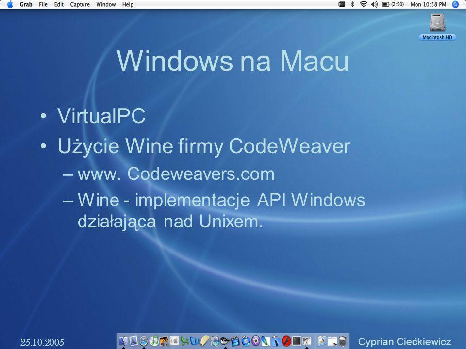 Windows na Macu VirtualPC Użycie Wine firmy CodeWeaver –www. Codeweavers.com –Wine - implementacje API Windows działająca nad Unixem. 25.10.2005 Cypri